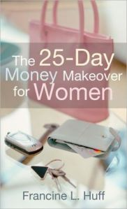 The 25-Day Money Makeover for Women by Francine L. Huff (photo courtesy of BarnesandNoble.com)